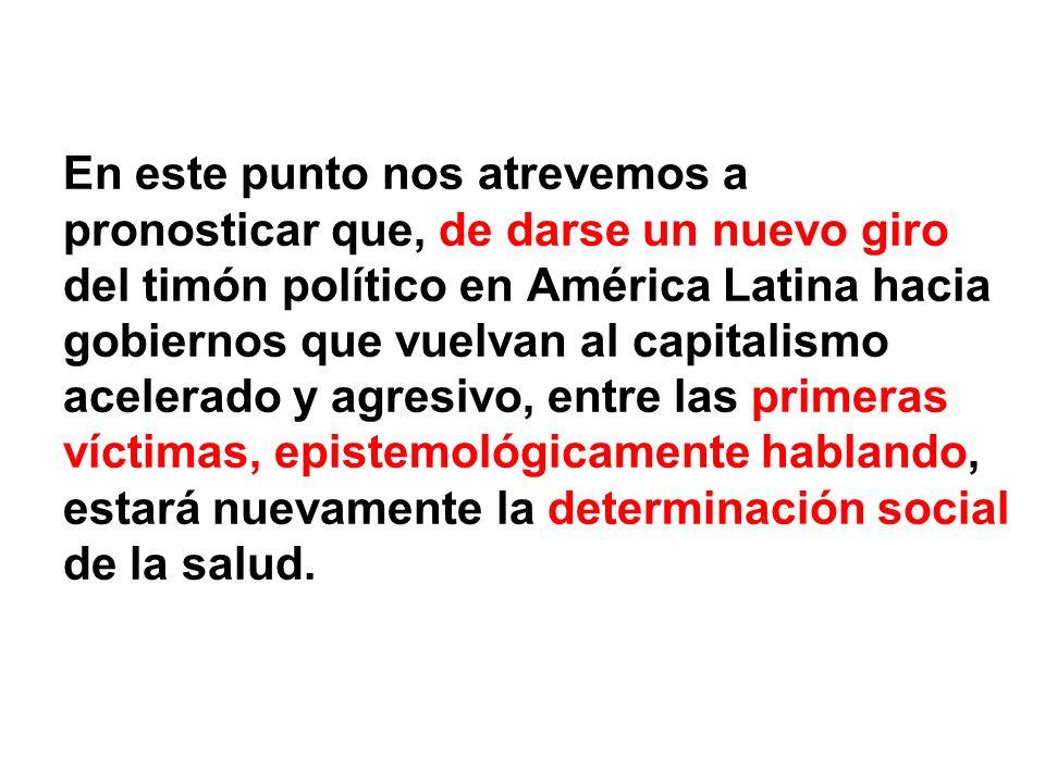 En este punto nos atrevemos a pronosticar que, de darse un nuevo giro del timón político en América Latina hacia gobiernos que vuelvan al capitalismo