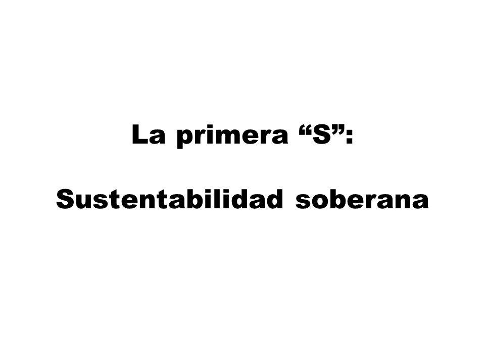 La primera S: Sustentabilidad soberana