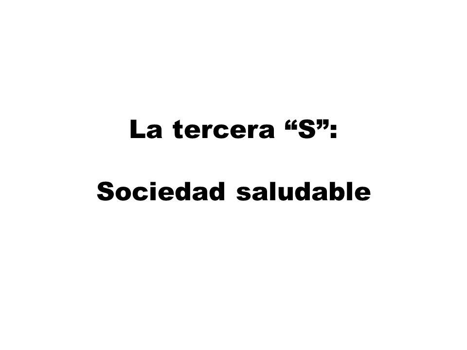 La tercera S: Sociedad saludable
