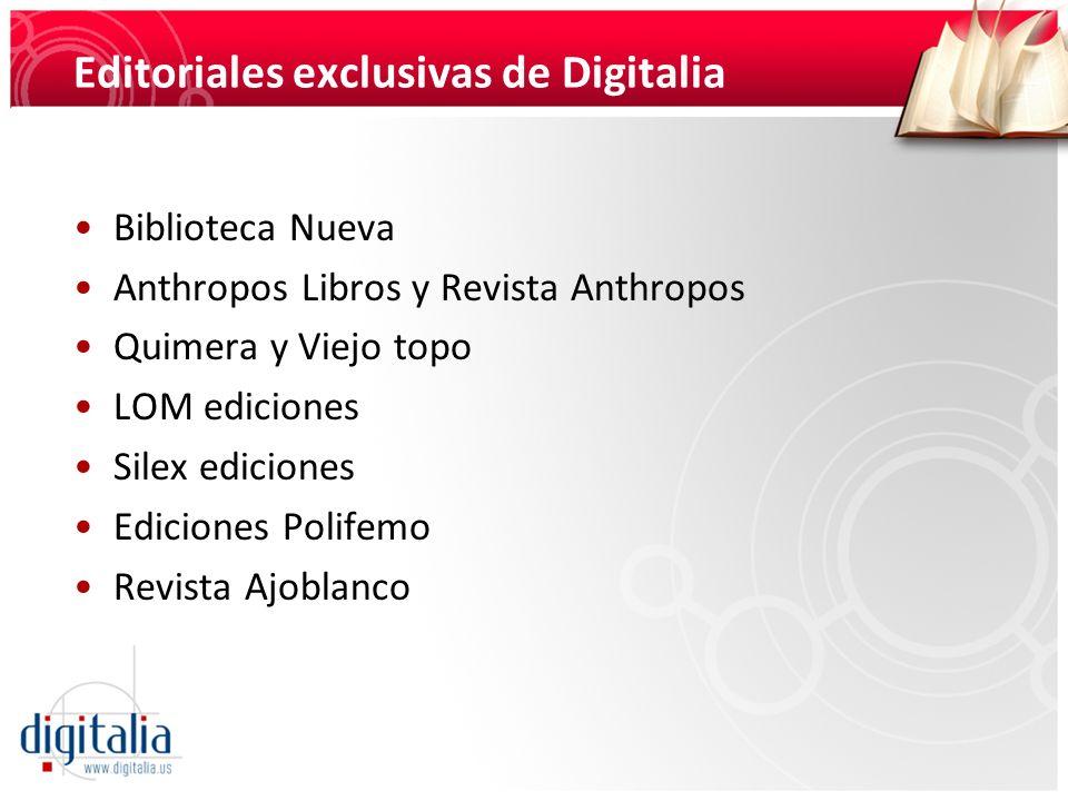 Editoriales exclusivas de Digitalia Biblioteca Nueva Anthropos Libros y Revista Anthropos Quimera y Viejo topo LOM ediciones Silex ediciones Ediciones