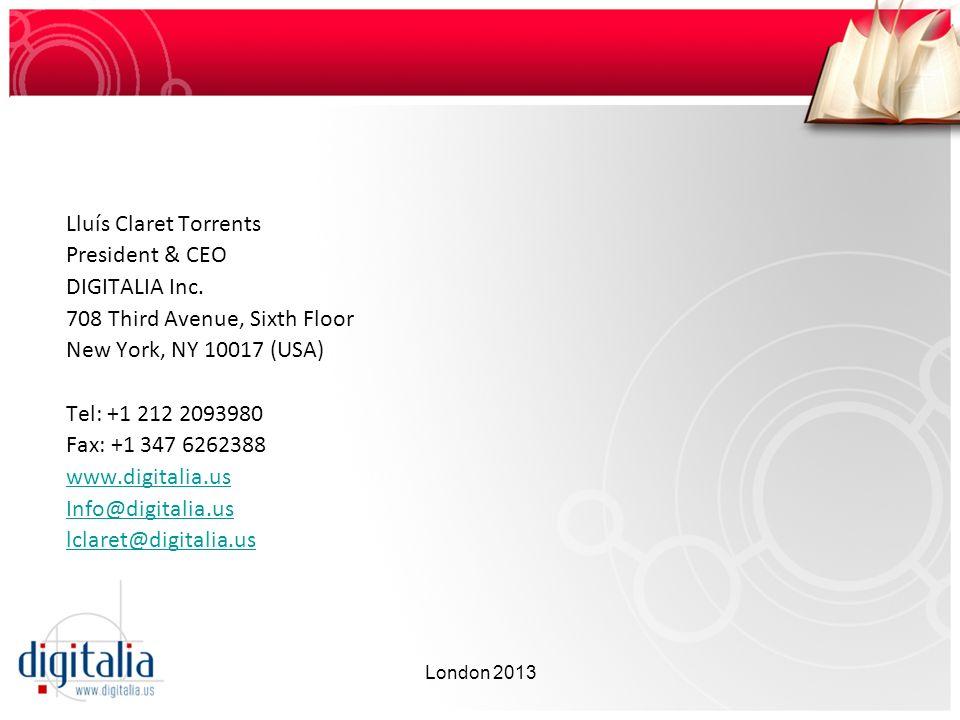 Lluís Claret Torrents President & CEO DIGITALIA Inc. 708 Third Avenue, Sixth Floor New York, NY 10017 (USA) Tel: +1 212 2093980 Fax: +1 347 6262388 ww