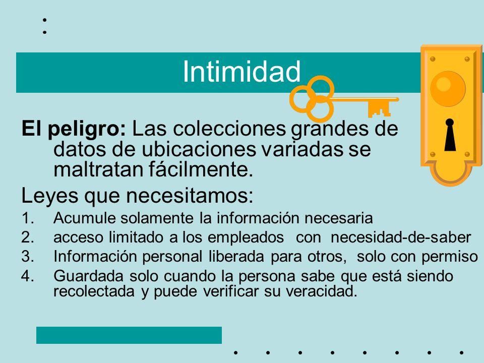 Intimidad El peligro: Las colecciones grandes de datos de ubicaciones variadas se maltratan fácilmente. Leyes que necesitamos: 1.Acumule solamente la