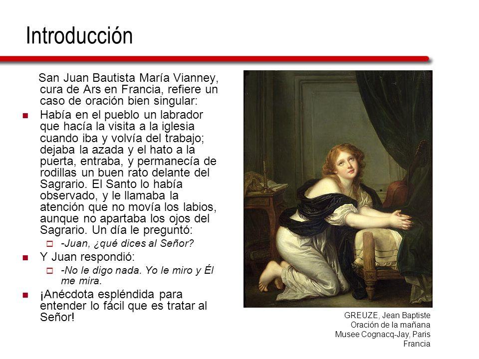 Introducción San Juan Bautista María Vianney, cura de Ars en Francia, refiere un caso de oración bien singular: Había en el pueblo un labrador que hac