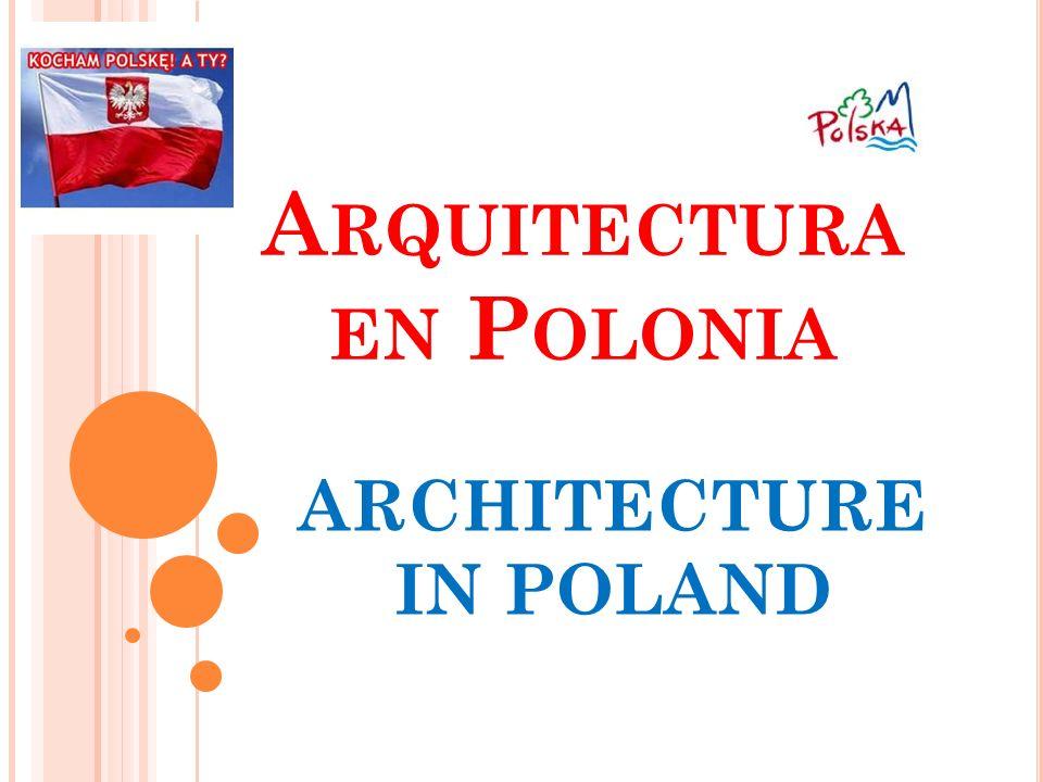 A RQUITECTURA EN P OLONIA ARCHITECTURE IN POLAND