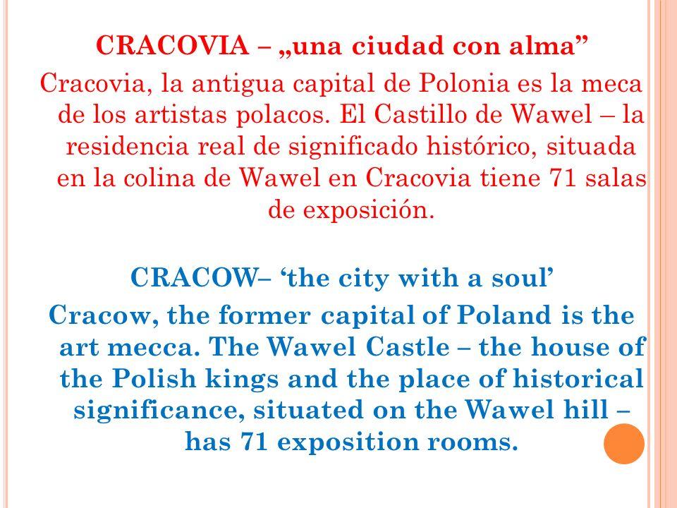 CRACOVIA – una ciudad con alma Cracovia, la antigua capital de Polonia es la meca de los artistas polacos.