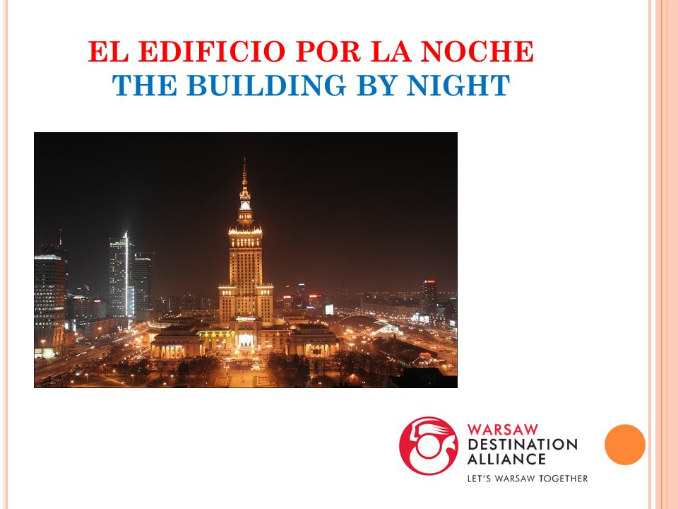 EL EDIFICIO POR LA NOCHE THE BUILDING BY NIGHT