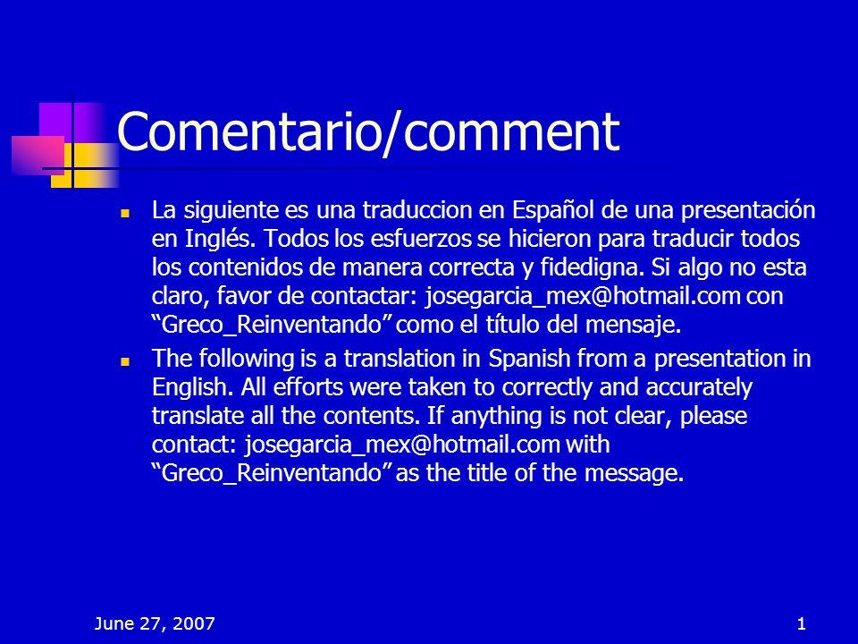Comentario/comment La siguiente es una traduccion en Español de una presentación en Inglés. Todos los esfuerzos se hicieron para traducir todos los co