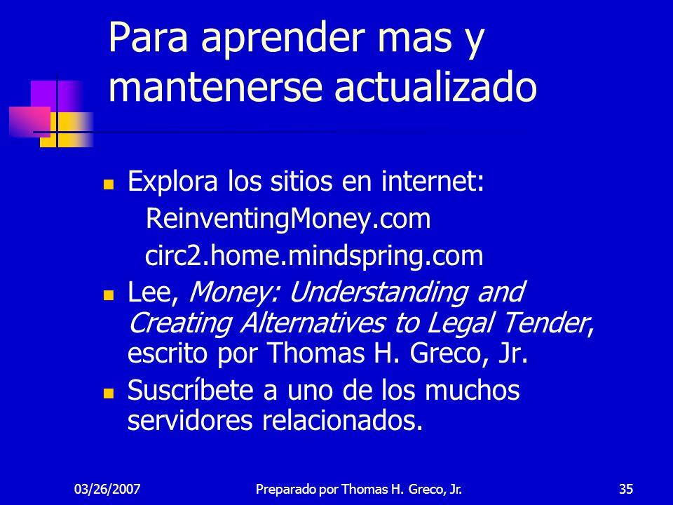 03/26/200735 Para aprender mas y mantenerse actualizado Explora los sitios en internet: ReinventingMoney.com circ2.home.mindspring.com Lee, Money: Und