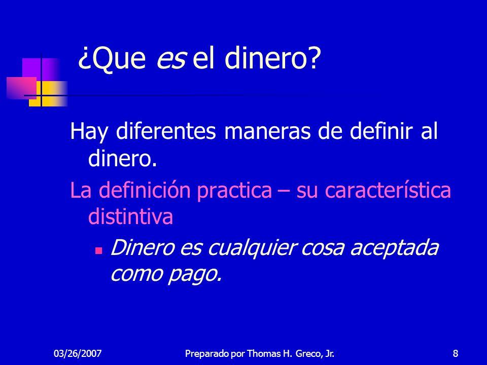 03/26/20079 ¿Que es el dinero.