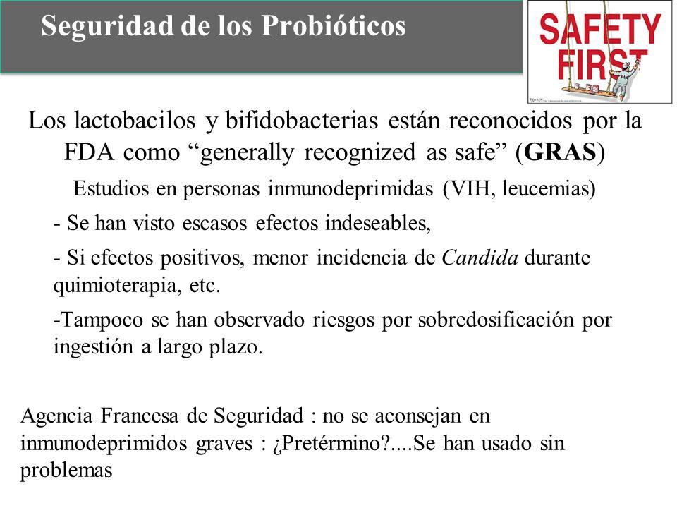 Los lactobacilos y bifidobacterias están reconocidos por la FDA como generally recognized as safe (GRAS) Estudios en personas inmunodeprimidas (VIH, l