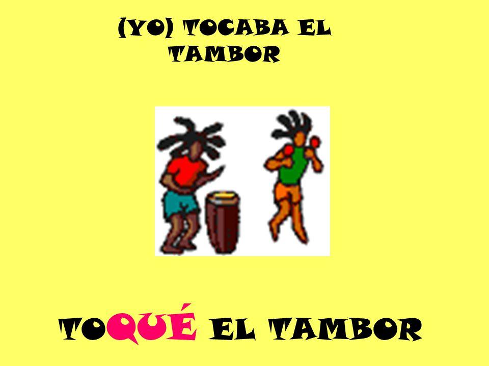 TO QUÉ EL TAMBOR (YO) TOCABA EL TAMBOR