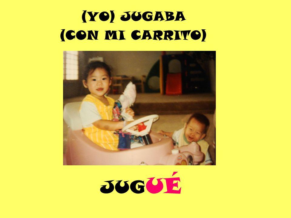 JUG UÉ (YO) JUGABA (CON MI CARRITO)