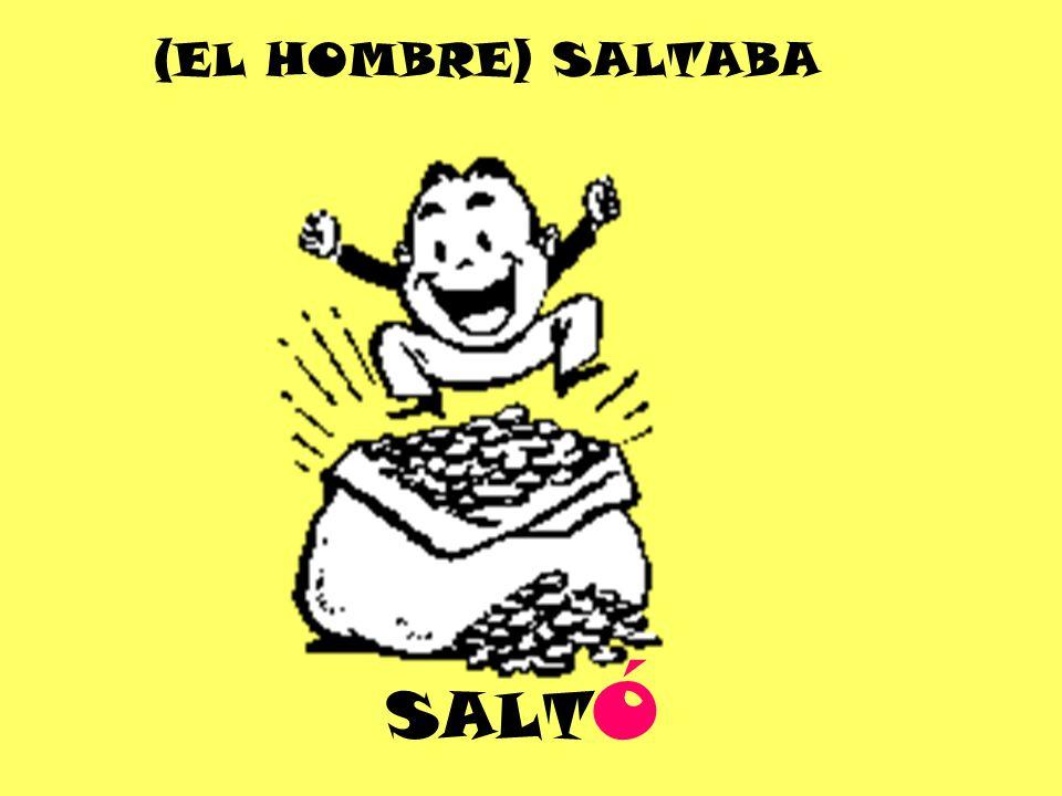 SALT Ó (EL HOMBRE) SALTABA
