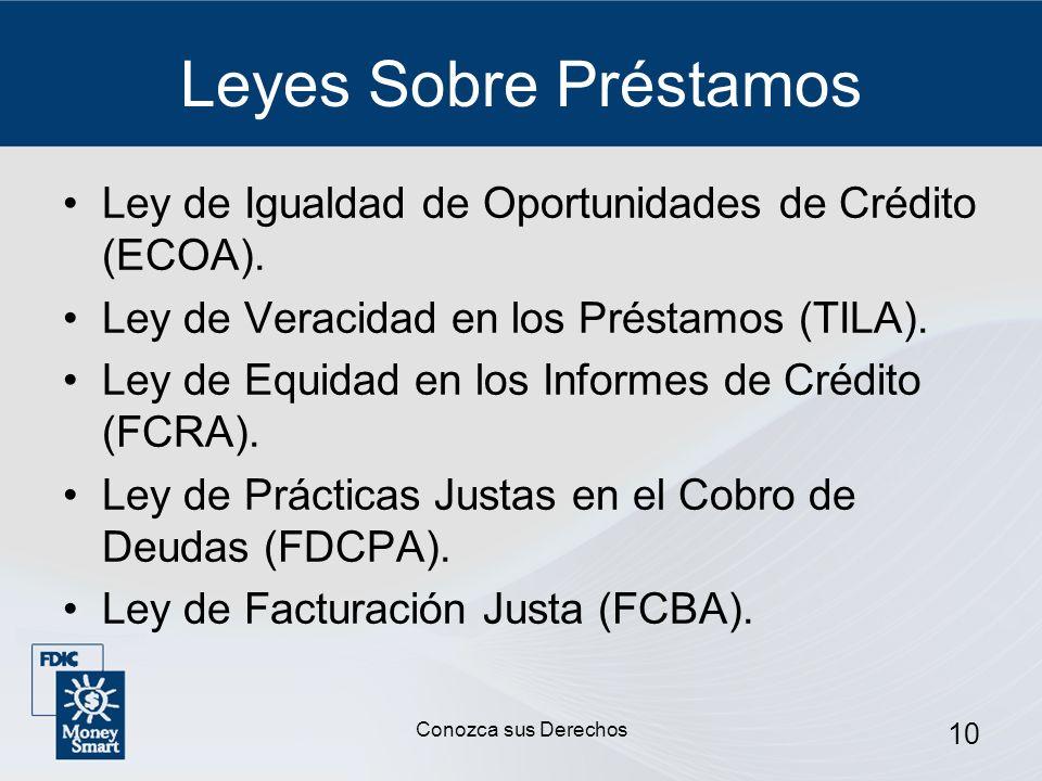 10 Leyes Sobre Préstamos Ley de Igualdad de Oportunidades de Crédito (ECOA). Ley de Veracidad en los Préstamos (TILA). Ley de Equidad en los Informes