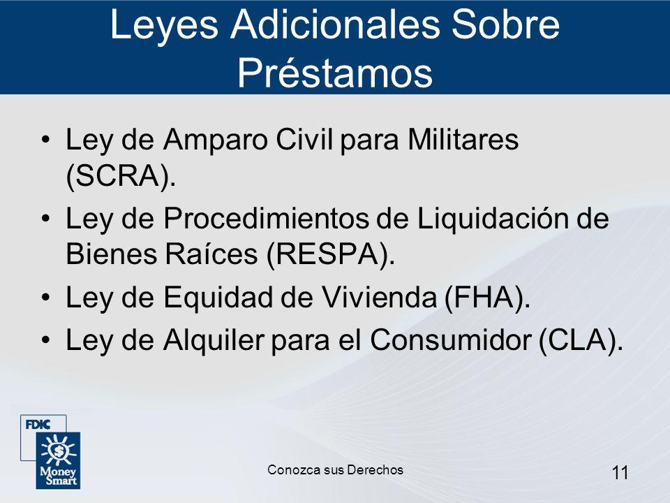 11 Leyes Adicionales Sobre Préstamos Ley de Amparo Civil para Militares (SCRA). Ley de Procedimientos de Liquidación de Bienes Raíces (RESPA). Ley de