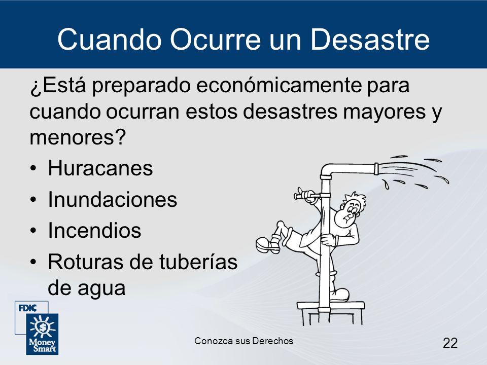 22 Cuando Ocurre un Desastre ¿Está preparado económicamente para cuando ocurran estos desastres mayores y menores? Huracanes Inundaciones Incendios Ro