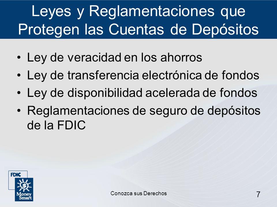 7 Leyes y Reglamentaciones que Protegen las Cuentas de Depósitos Ley de veracidad en los ahorros Ley de transferencia electrónica de fondos Ley de dis