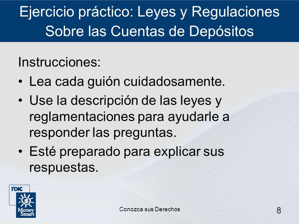 8 Ejercicio práctico: Leyes y Regulaciones Sobre las Cuentas de Depósitos Instrucciones: Lea cada guión cuidadosamente. Use la descripción de las leye