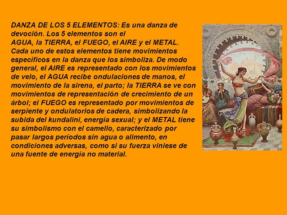 DANZA DE LOS 5 ELEMENTOS: Es una danza de devoción. Los 5 elementos son el AGUA, la TIERRA, el FUEGO, el AIRE y el METAL. Cada uno de estos elementos