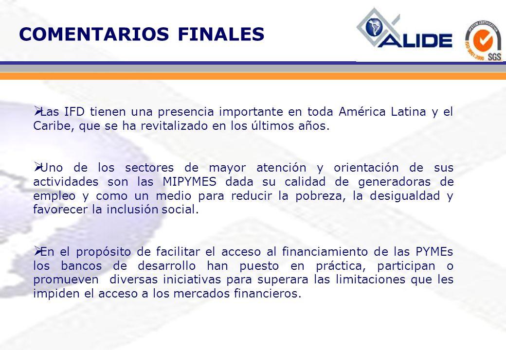 COMENTARIOS FINALES Las IFD tienen una presencia importante en toda América Latina y el Caribe, que se ha revitalizado en los últimos años. Uno de los