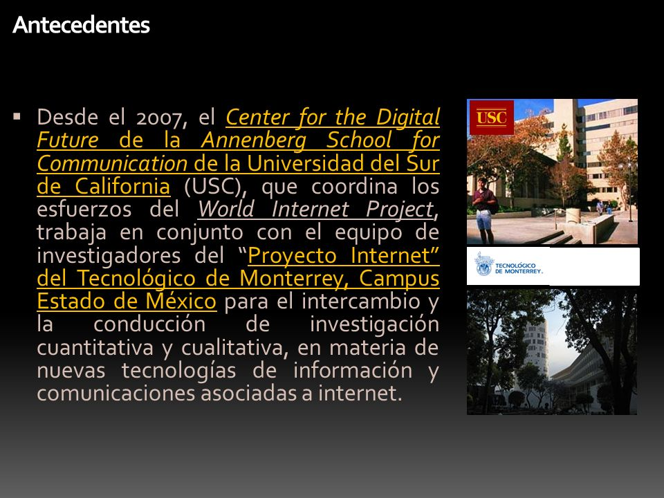 Antecedentes Desde el 2007, el Center for the Digital Future de la Annenberg School for Communication de la Universidad del Sur de California (USC), q
