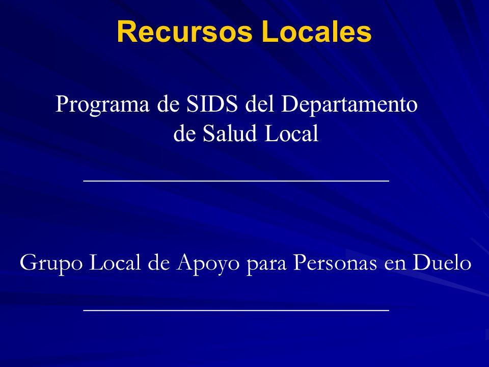 Recursos Locales Programa de SIDS del Departamento de Salud Local _________________________ Grupo Local de Apoyo para Personas en Duelo ______________
