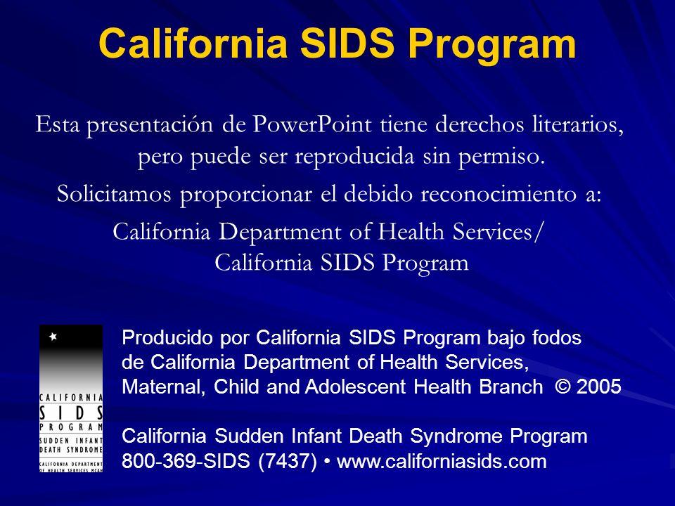 California SIDS Program Esta presentación de PowerPoint tiene derechos literarios, pero puede ser reproducida sin permiso. Solicitamos proporcionar el