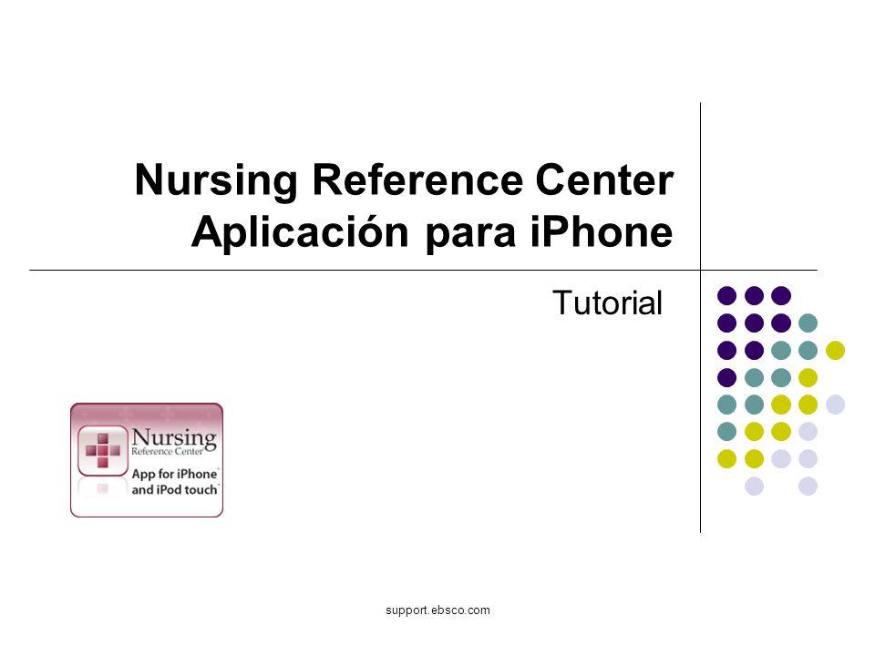 Bienvenido al tutorial sobre la aplicación del Nursing Reference Center para el iPhone.