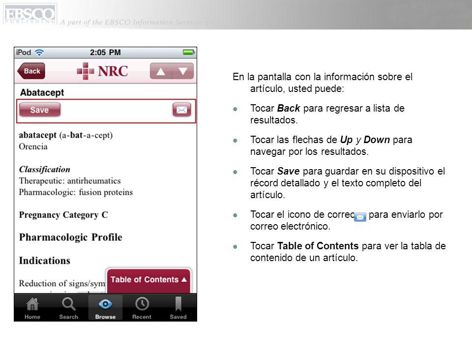 En la pantalla con la información sobre el artículo, usted puede: Tocar Back para regresar a lista de resultados. Tocar las flechas de Up y Down para