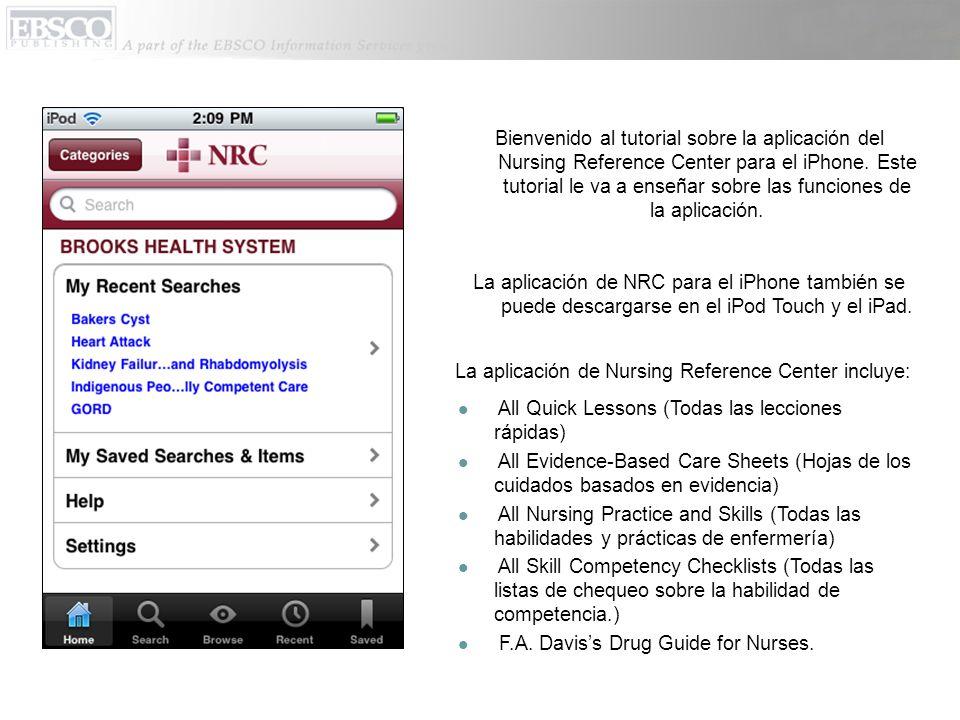 Bienvenido al tutorial sobre la aplicación del Nursing Reference Center para el iPhone. Este tutorial le va a enseñar sobre las funciones de la aplica