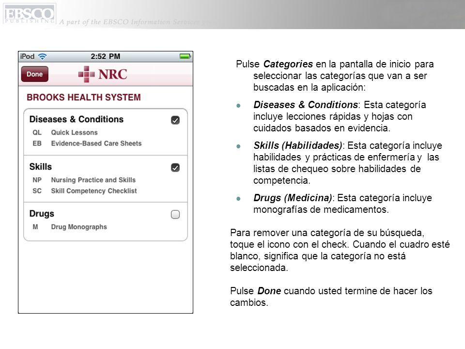 Pulse Categories en la pantalla de inicio para seleccionar las categorías que van a ser buscadas en la aplicación: Diseases & Conditions: Esta categor