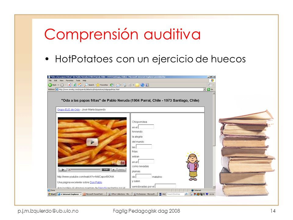 p.j.m.izquierdo@ub.uio.noFaglig Pedagogisk dag 200814 Comprensión auditiva HotPotatoes con un ejercicio de huecos