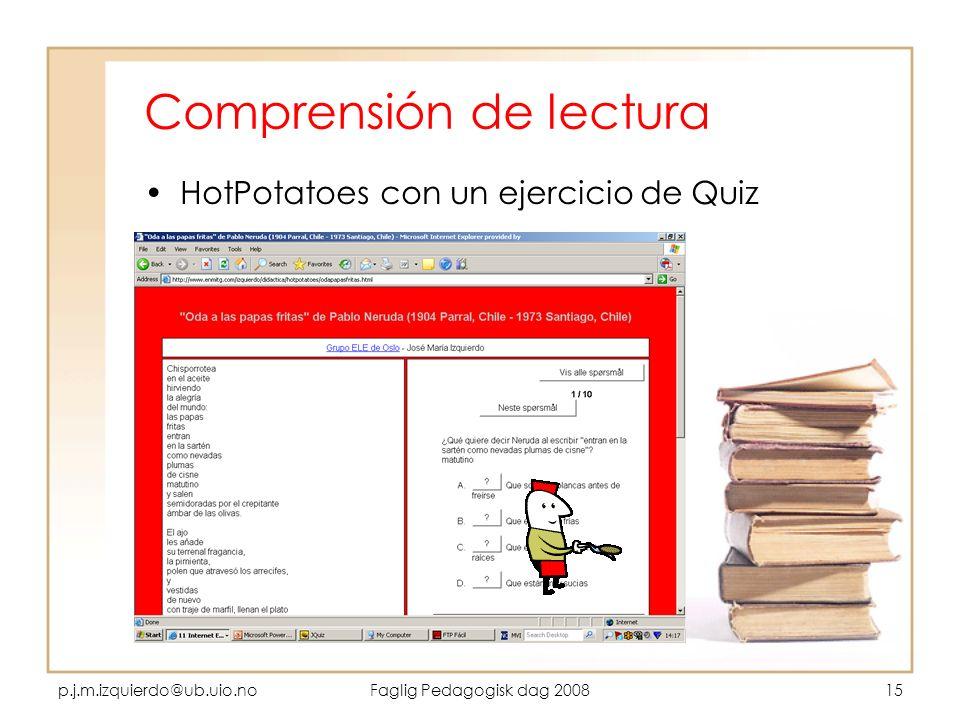 p.j.m.izquierdo@ub.uio.noFaglig Pedagogisk dag 200815 Comprensión de lectura HotPotatoes con un ejercicio de Quiz