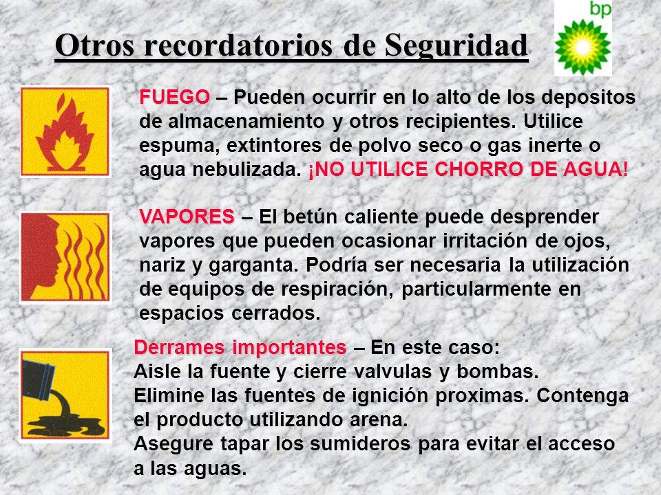 Otros recordatorios de Seguridad FUEGO – Pueden ocurrir en lo alto de los depositos de almacenamiento y otros recipientes CHORRO DE AGUA FUEGO – Puede