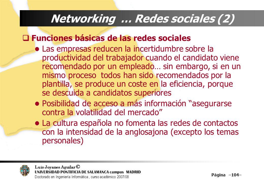 Luis Joyanes Aguilar © UNIVERSIDAD PONTIFICIA DE SALAMANCA campus MADRID Doctorado en Ingeniería Informática, curso académico 2007/08 Página –104– Net
