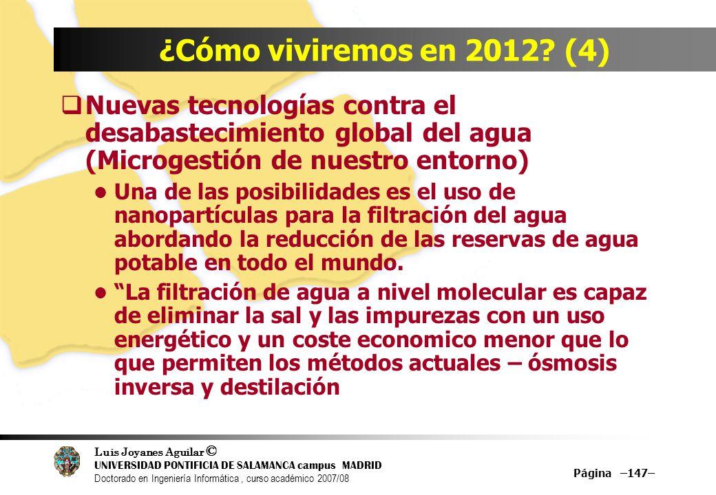 Luis Joyanes Aguilar © UNIVERSIDAD PONTIFICIA DE SALAMANCA campus MADRID Doctorado en Ingeniería Informática, curso académico 2007/08 Página –147– ¿Có