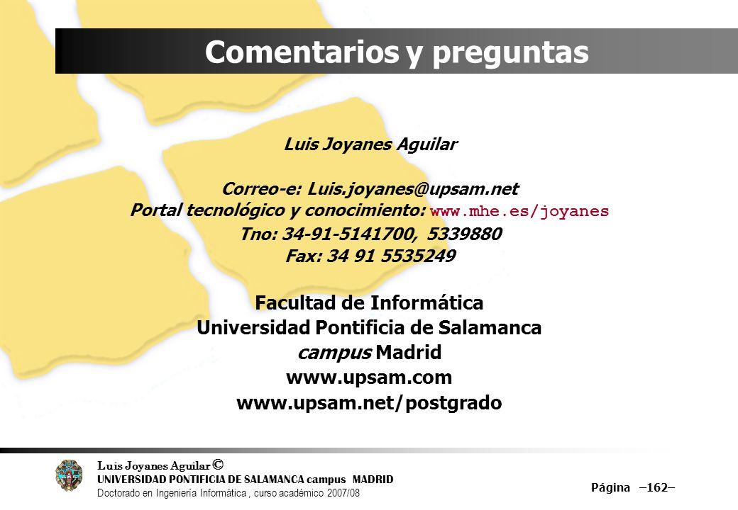 Luis Joyanes Aguilar © UNIVERSIDAD PONTIFICIA DE SALAMANCA campus MADRID Doctorado en Ingeniería Informática, curso académico 2007/08 Página –162– Com