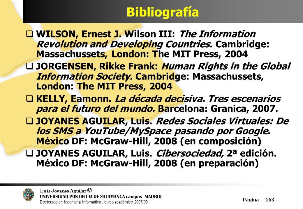 Luis Joyanes Aguilar © UNIVERSIDAD PONTIFICIA DE SALAMANCA campus MADRID Doctorado en Ingeniería Informática, curso académico 2007/08 Página –163– Bib