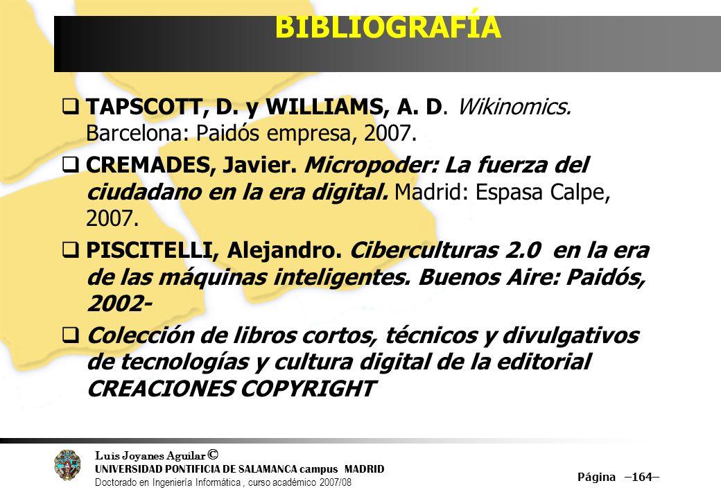 Luis Joyanes Aguilar © UNIVERSIDAD PONTIFICIA DE SALAMANCA campus MADRID Doctorado en Ingeniería Informática, curso académico 2007/08 BIBLIOGRAFÍA TAP
