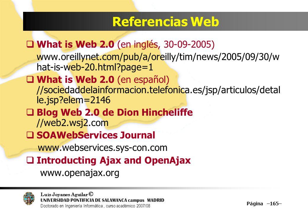 Luis Joyanes Aguilar © UNIVERSIDAD PONTIFICIA DE SALAMANCA campus MADRID Doctorado en Ingeniería Informática, curso académico 2007/08 Página –165– Ref