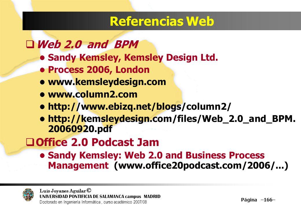 Luis Joyanes Aguilar © UNIVERSIDAD PONTIFICIA DE SALAMANCA campus MADRID Doctorado en Ingeniería Informática, curso académico 2007/08 Página –166– Ref