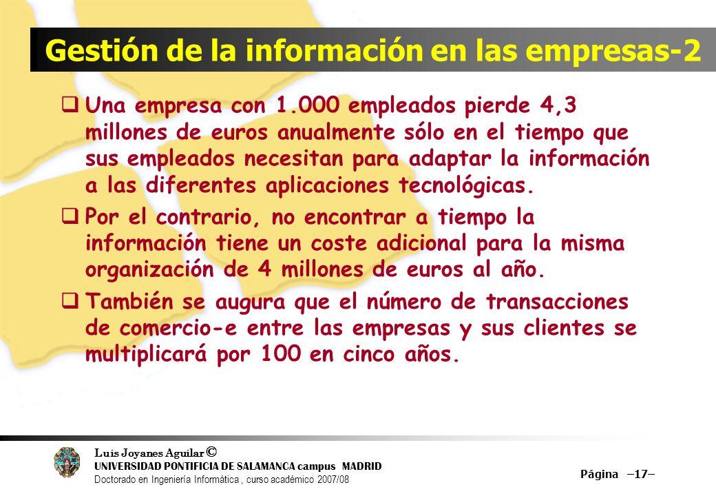 Luis Joyanes Aguilar © UNIVERSIDAD PONTIFICIA DE SALAMANCA campus MADRID Doctorado en Ingeniería Informática, curso académico 2007/08 Página –17– Gest