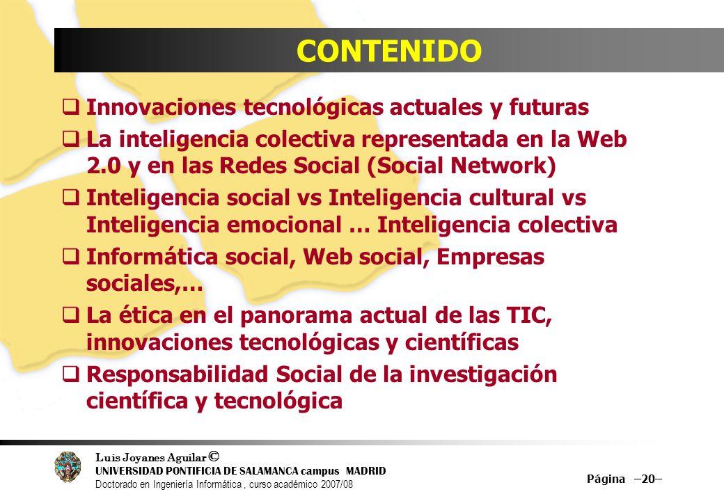 Luis Joyanes Aguilar © UNIVERSIDAD PONTIFICIA DE SALAMANCA campus MADRID Doctorado en Ingeniería Informática, curso académico 2007/08 Página –20– CONT