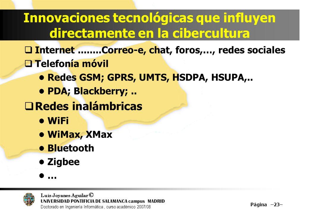 Luis Joyanes Aguilar © UNIVERSIDAD PONTIFICIA DE SALAMANCA campus MADRID Doctorado en Ingeniería Informática, curso académico 2007/08 Página –23– Inno