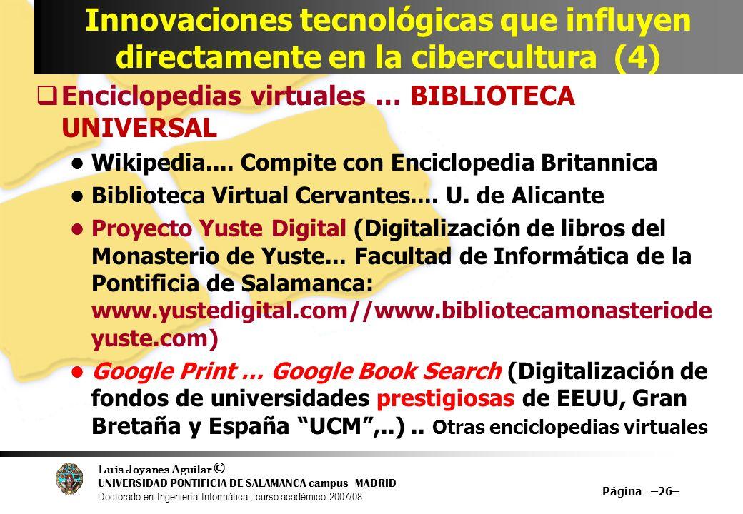 Luis Joyanes Aguilar © UNIVERSIDAD PONTIFICIA DE SALAMANCA campus MADRID Doctorado en Ingeniería Informática, curso académico 2007/08 Página –26– Inno