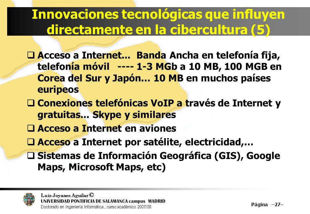 Luis Joyanes Aguilar © UNIVERSIDAD PONTIFICIA DE SALAMANCA campus MADRID Doctorado en Ingeniería Informática, curso académico 2007/08 Página –27– Inno