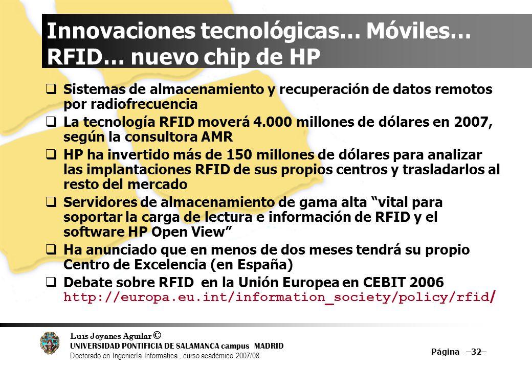 Luis Joyanes Aguilar © UNIVERSIDAD PONTIFICIA DE SALAMANCA campus MADRID Doctorado en Ingeniería Informática, curso académico 2007/08 Página –32– Inno