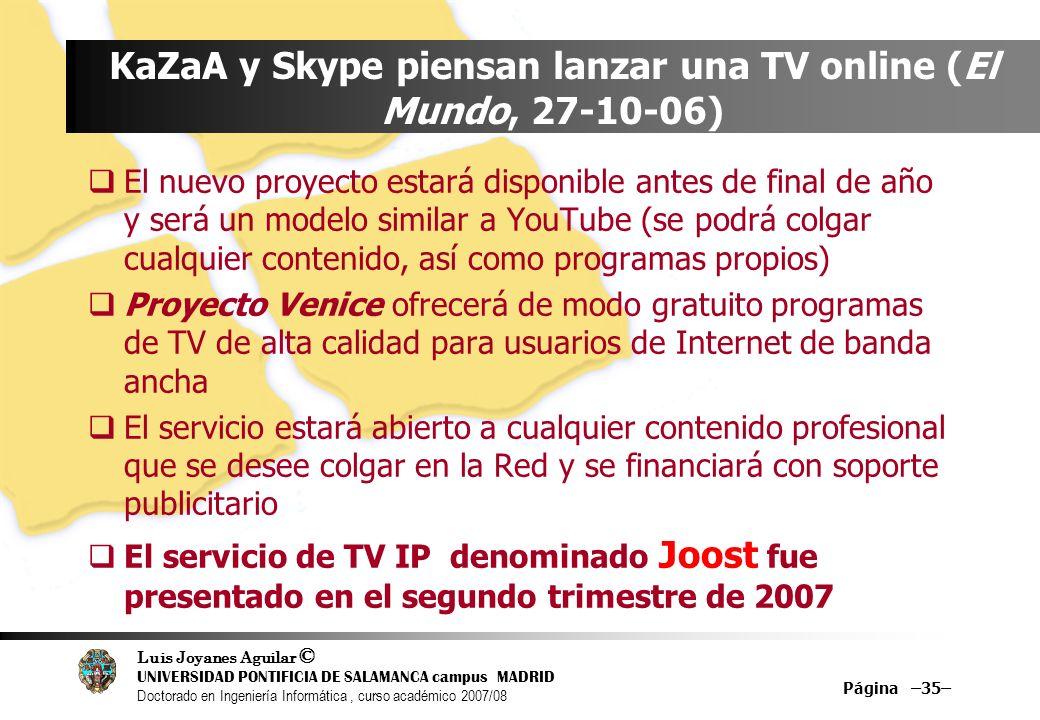 Luis Joyanes Aguilar © UNIVERSIDAD PONTIFICIA DE SALAMANCA campus MADRID Doctorado en Ingeniería Informática, curso académico 2007/08 Página –35– KaZa