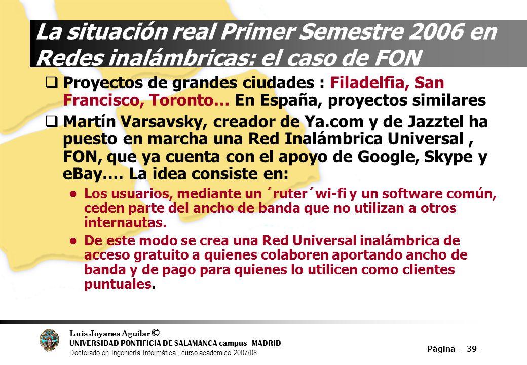 Luis Joyanes Aguilar © UNIVERSIDAD PONTIFICIA DE SALAMANCA campus MADRID Doctorado en Ingeniería Informática, curso académico 2007/08 Página –39– La s