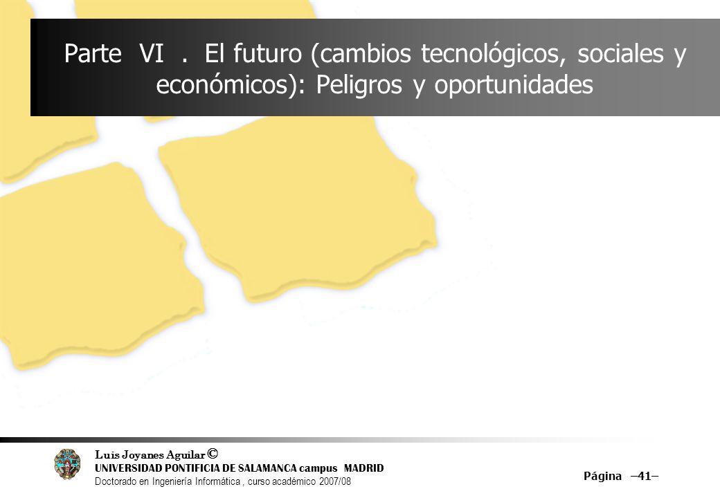 Luis Joyanes Aguilar © UNIVERSIDAD PONTIFICIA DE SALAMANCA campus MADRID Doctorado en Ingeniería Informática, curso académico 2007/08 Página –41– Part